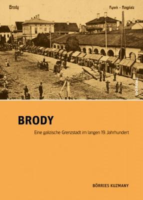 Brody. Eine galizische Grenzstadt im langen 19. Jahrhundert (Wien/Köln/Weimar, Böhlau 2011).